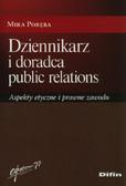 Poręba Mira - Dziennikarz i doradca public relations. Aspekty etyczne i prawne zawodu