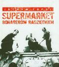 Topol Jachym - Supermarket bohaterów radzieckich