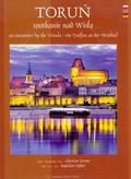 Dybaś Bogusław - Toruń spotkanie nad Wisłą