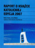 Frołow Kuba, Wolak Jerzy - Raport o książce katolickiej edycja 2007