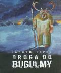 Topol Jachym - Droga do Bugulmy
