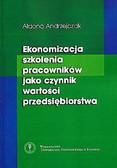 Andrzejczak Aldona - Ekonomizacja szkolenia pracowników jako czynnik wartości przedsiębiorstwa