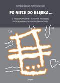 Chmielewski Tomasz Jacek - Po nitce do kłębka… O przędzalnictwie i tkactwie młodszej epoki kamienia w Europie środkowej