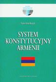 Bożyk Stanisław - System konstytucyjny Armenii