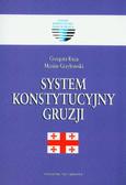 Kuca Grzegorz, Grzybowski Marian  - System konstytucyjny Gruzji