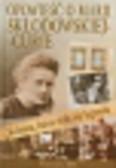 Nożyńska-Demianiuk Agnieszka - Kobieta która stała się legendą Opowieść o Marii Skłodowskiej-Curie