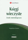 Deneka Magdalena - Księgi wieczyste. Zasady materialnoprawne