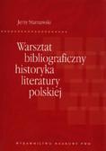 Starnawski Jerzy - Warsztat bibliograficzny historyka literatury polskiej