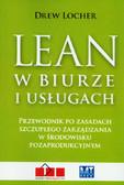 Locher Drew - Lean w biurze i usługach. Przewodnik po zasadach szczupłego zarządzania w środowisku pozaprodukcyjnym.