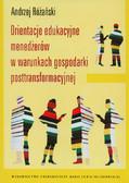 Różański Andrzej - Orientacje edukacyjne menedżerów w warunkach gospodarki posttransformacyjnej