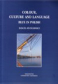 Stanulewicz Danuta - Colour, Coulture and Language: Blue in Polish