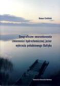 Cieśliński Roman - Geograficzne uwarunkowania zmienności hydrochemicznej jezior wybrzeża południowego Bałtyku