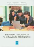 Praca zbiorowa - Biblioteka i informacja w aktywizacji regionalnej