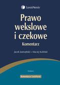 Jastrzębski Jacek, Kaliński Maciej - Prawo wekslowe i czekowe Komentarz