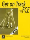 Stephens Mary - Get on Track to FCE Workbook with key. Szkoła podstawowa