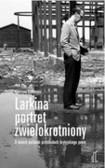 Szymańska Katarzyna - Larkina portret zwielokrotniony. O dwóch polskich przekładach brytyjskiego poety