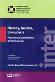 red. Kuczyński Ernest, red. Tomczyk Michał - Niemcy, Austria, Szwajcaria. Wyzwania z przełomu XX/XXI wieku