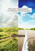Dubel Przemysław - Polityka Regionalna i Fundusze Strukturalne w praktyce