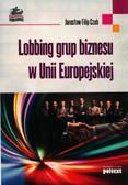Czub Jarosław Filip - Lobbing grup biznesu w Unii Europejskiej