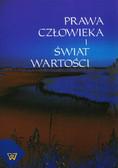 Moń Ryszard, red. Kobyliński Andrzej - Prawa człowieka i świat wartości