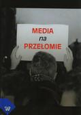 Szaniawski Józef, Marcyński Krzysztof, red. Twardy Jan - Media na przełomie