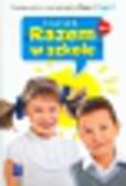 Brzózka Jolanta, Harmak Katarzyna, Izbińska Kamila - Nasze Razem w szkole 1 Podręcznik z ćwiczeniami część 1. edukacja wczesnoszkolna