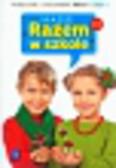 Brzózka Jolanta, Harmak Katarzyna, Izbińska Kamila - Nasze Razem w szkole 1 Podręcznik z ćwiczeniami część 2. edukacja wczesnoszkolna