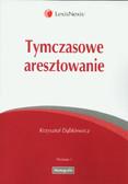 Dąbkiewicz Krzysztof - Tymczasowe aresztowanie