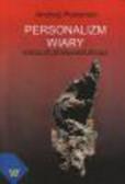 Perzyński Andrzej - Personalizm wiary