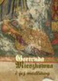Listkowska Bożena, red. Andrzejuk Artur - Gertruda Mieszkówna i jej modlitwy
