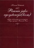 Ludwicki Konrad - Pisanie jako egzystencja(lizm) Refleksja autotematyczna na marginesie Księgi niepokoju Fernanda Pessoi