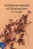 Zagórska Wanda, Buksik Dariusz, red. Cieciuch Jan - Axiological Aspects of Development in Youth