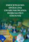 Brejnak Wojciech, red. Zabłocki Jacek - Emocjonalno-społeczne uwarunkowania dojrzałości szkolnej