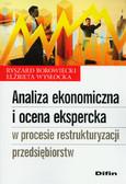 Borowiecki Ryszard, Wysłocka Elżbieta - Analiza ekonomiczna i ocena ekspercka w procesie restrukturyzacji przedsiębiorstw