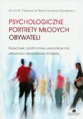 Zalewska Anna M., Krzywosz-Rynkiewicz Beata - Psychologiczne portrety młodych obywateli. Rozwojowe i podmiotowe uwarunkowania aktywności obywatelskiej młodzieży