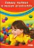 Cieśla Marzanna, Słojewska Monika - Zabawy ruchowe w naszym przedszkolu Wszechstronny rozwój dziecka