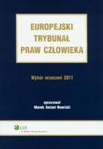 Nowicki Marek Antoni (oprac.) - Europejski Trybunał Praw Człowieka. Wybór orzeczeń 2011