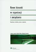 red. Glinka Beata, red. Kostera Monika - Nowe kierunki w organizacji i zarządzaniu. Organizacje, konteksty, procesy zarządzania