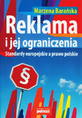 Barańska Marzena - Reklama i jej ograniczenia. Standardy europejskie a prawo polskie
