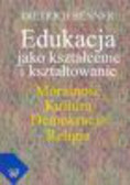 Benner Dietrich - Edukacja jako kształcenie i kształtowanie