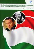 Czyż Anna, Kubas Sebastian - Doświadczenia węgierskiej transformacji ustrojowej – od Janosa Kadara do Viktora Orbana