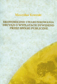Kowerski Mieczysław - Ekonomiczne uwarunkowania decyzji o wypłatach dywidend przez spółki publiczne