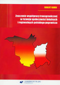 Radek Robert - Znaczenie współpracy transgranicznej w rozwoju społeczności lokalnych i regionalnych polskiego pogranicza