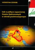 Czornik Katarzyna - Irak w polityce zagranicznej Stanów Zjednoczonych w okresie pozimnowojennym