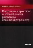 Mrówczyński Marek - Postępowanie nieprocesowe w sprawach zakazu prowadzenia działalności gospodarczej