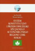 Rowiński Jan, Jakóbiec Wojciech - System konstytucyjny i przedstawicielski specjalnego autonomicznego regionu ChRL Makau