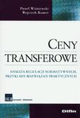 Wiśniewski Paweł, Komer Wojciech - Ceny transferowe. Analiza regulacji normatywnych, przykłady rozwiązań praktycznych