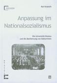 Kranich Kai - Anpassung im Natiolnalsozialismus Die Universität Breslau und die Aberkennung von Doktortiteln