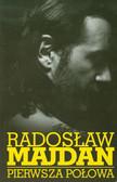 Majdan Radosław - Pierwsza połowa