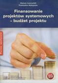 Leszczyński Mariusz, Maksymów Przemysław - Finansowanie projektów systemowych budżet projektu